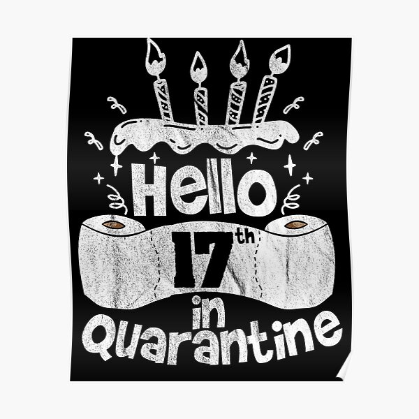 Hello 17th In Quarantine Funny Birthday Idea Poster By Said Boved Redbubble