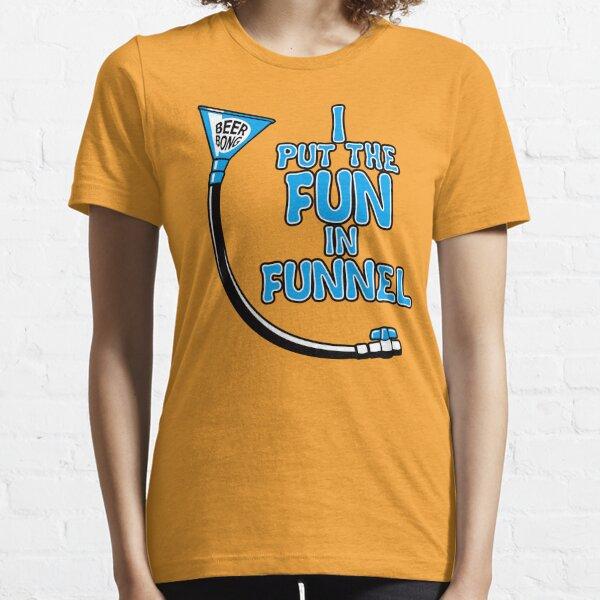 I Put The Fun In Funnel Essential T-Shirt