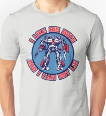 I Like Big Bots Unisex T-Shirt