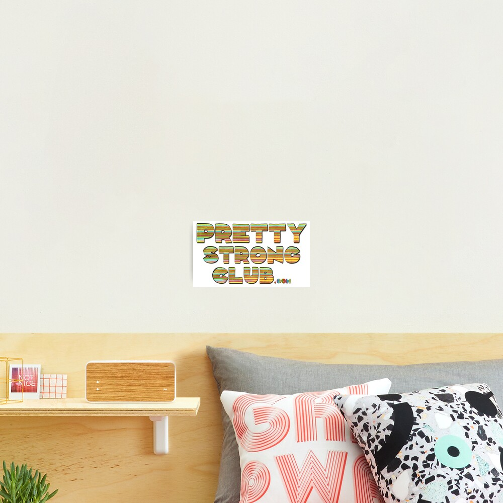 The Pretty Strong Club Photographic Print