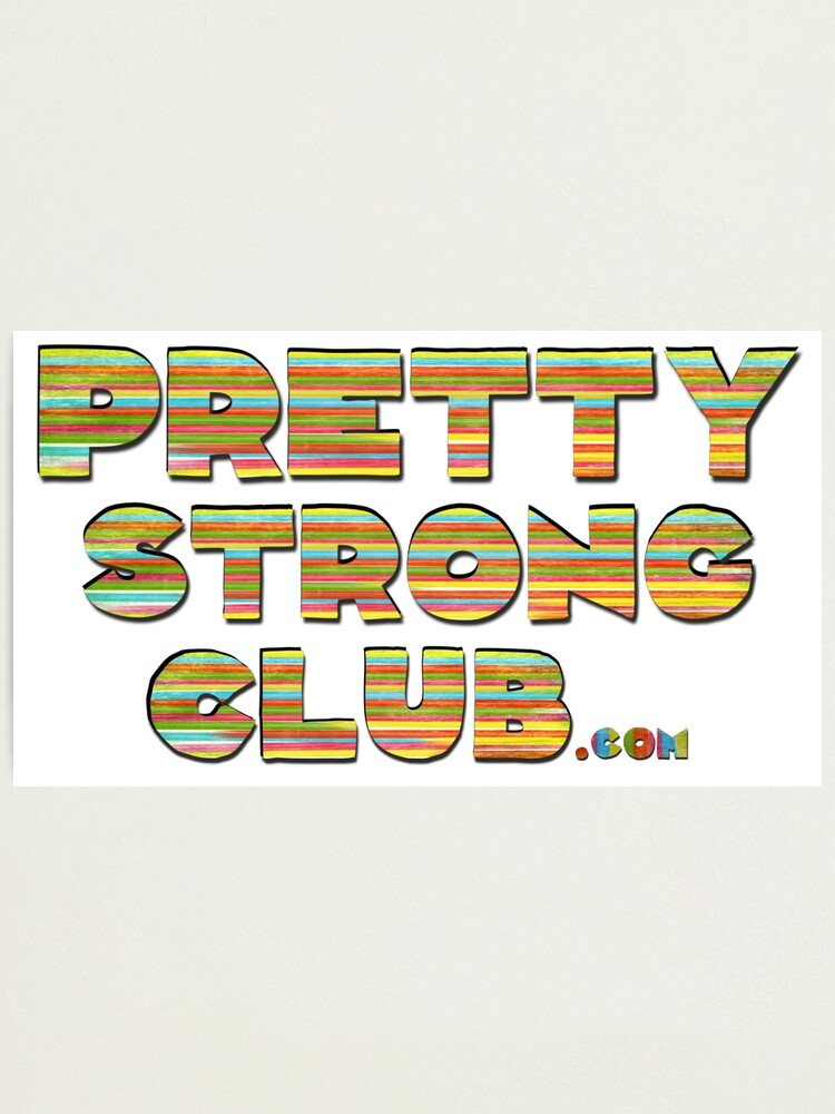 Alternate view of The Pretty Strong Club Photographic Print