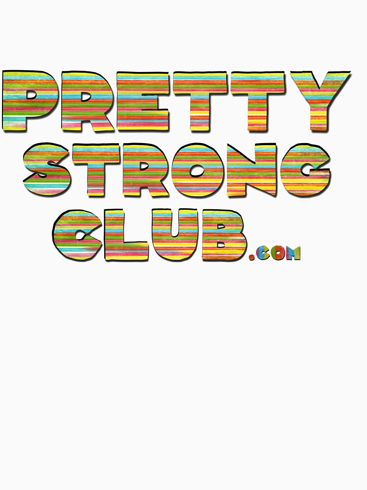 The Pretty Strong Club by PrettyStrong