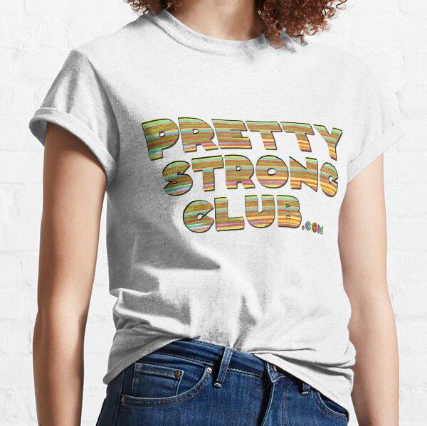 The Pretty Strong Club Classic T-Shirt