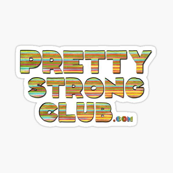 The Pretty Strong Club Sticker