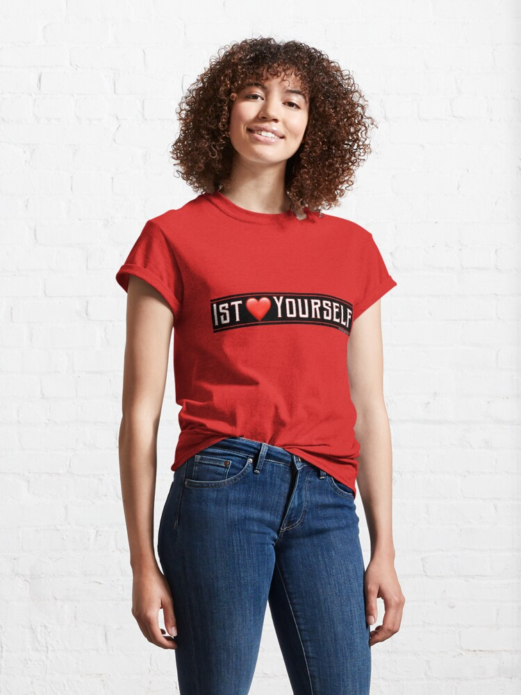 Alternate view of First Love Yourself Classic T-Shirt