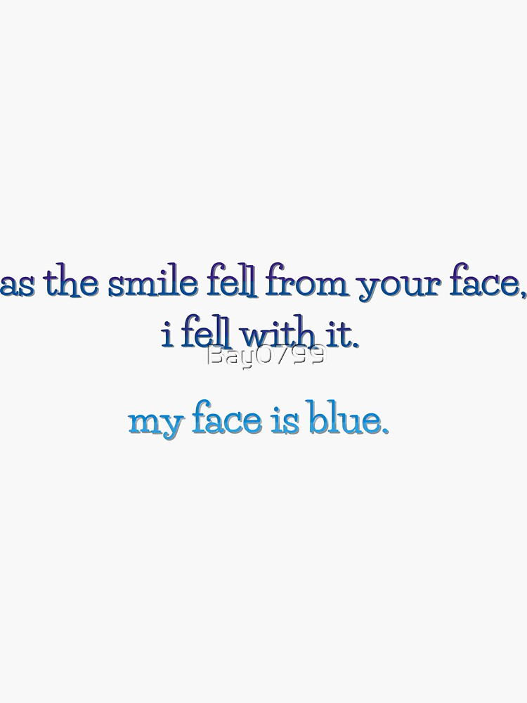 My Face is Blue - Troye Sivan Design by Bay0799