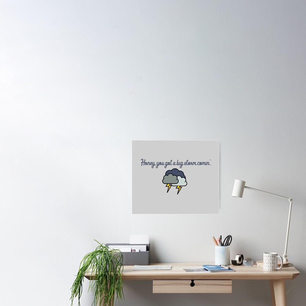 Honey, you got a big storm comin' - Vine Design Poster