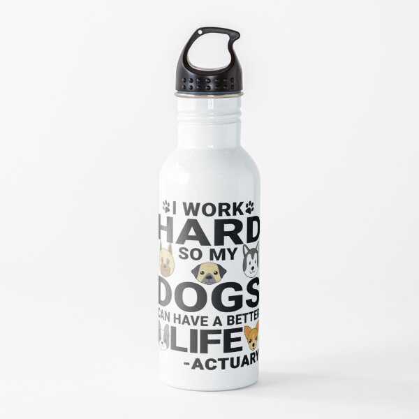 Actuary Dog Love Quotes Work Hard Dogs Lover Water Bottle