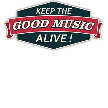 Keep The Good Music Alive  Vintage by mamza