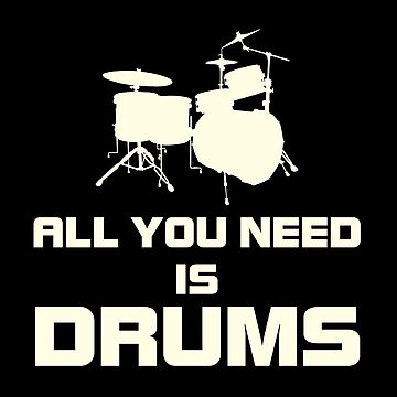 All You Need Is Drums White by mamza