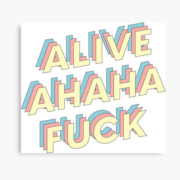 alive ahaha fuck Canvas Print