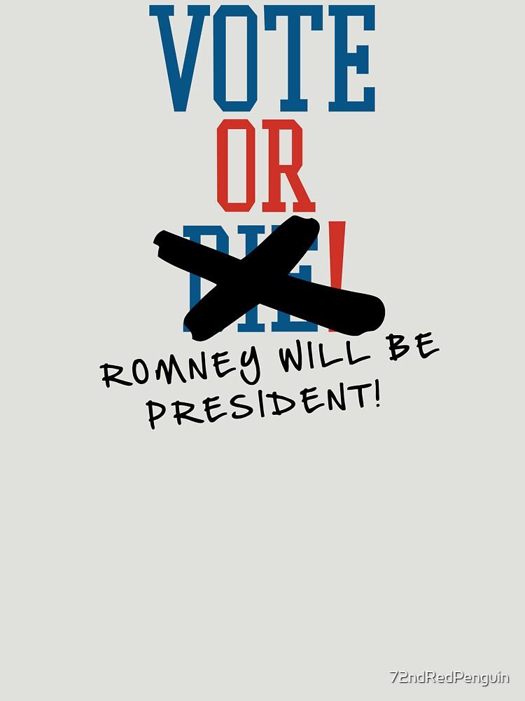Vote or ... Romney will be President! by 72ndRedPenguin