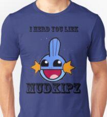 Herd u liek mudkipz Unisex T-Shirt