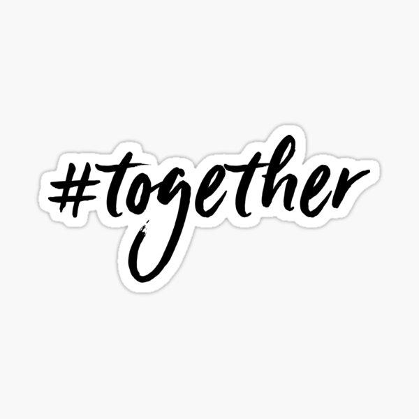 #together Sticker