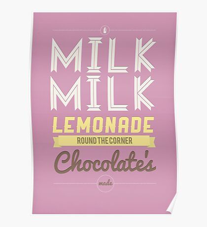 Milk, milk, lemonade... (pink) Poster