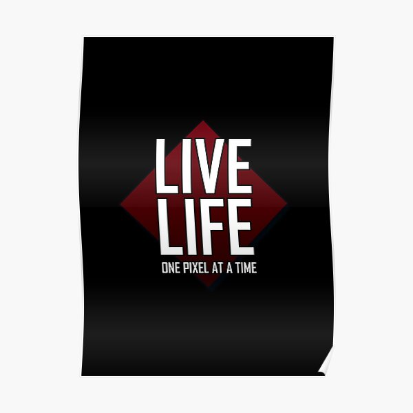 MySimplePixel - Live Life One Pixel At A Time Poster