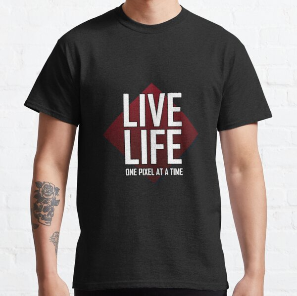 MySimplePixel - Live Life One Pixel At A Time Classic T-Shirt