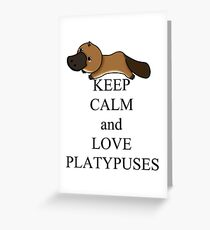 Keep calm and love platypuses Greeting Card