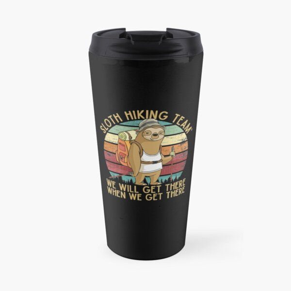 Sloth Hiking Team - We will get there, when we get there, Funny Vintage Travel Mug