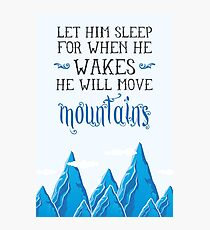 Let him sleep for when he wakes he will move mountains Photographic Print