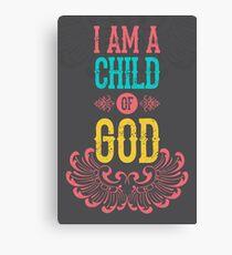 I am a child of god Canvas Print