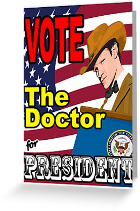 The Doctor For President by Tom Fulep