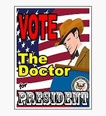 The Doctor For President Photographic Print