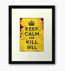 Keep Calm and Kill Bill Framed Print