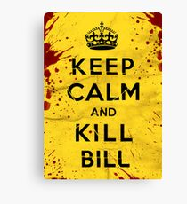 Keep Calm and Kill Bill Canvas Print