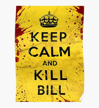 Keep Calm and Kill Bill Poster