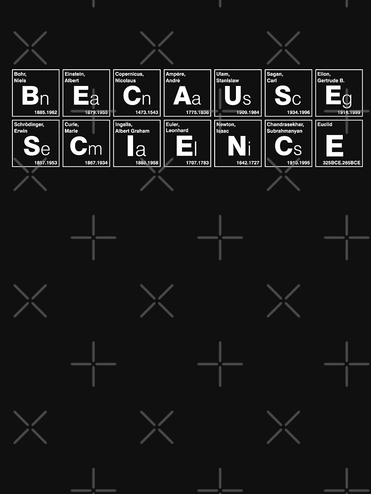 TShirtGifter presents: BECAUSE SCIENCE! (white) | Unisex T-Shirt