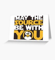 May The Source Be With You - Tux Edition Greeting Card