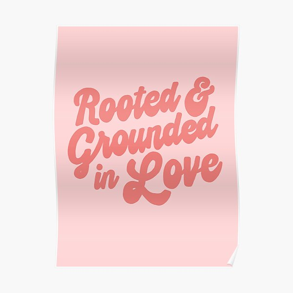 rooted and grounded in love retro quote lettering sticker Poster
