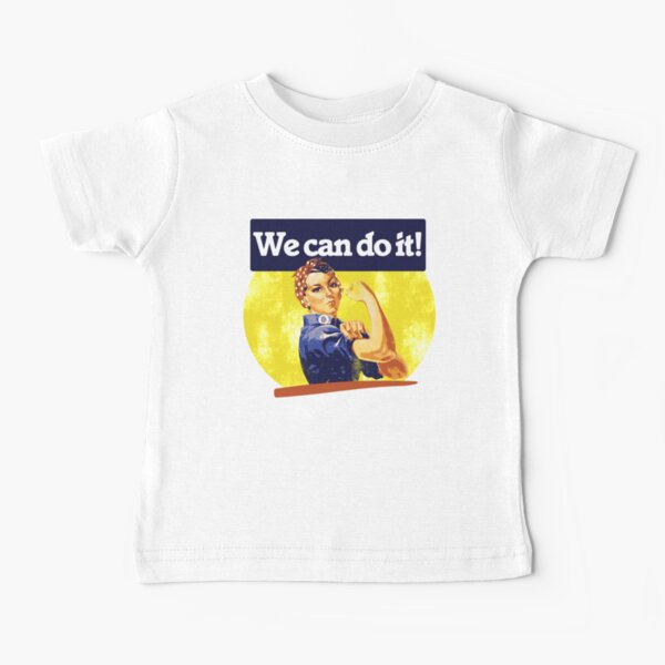 We can do it Baby T-Shirt