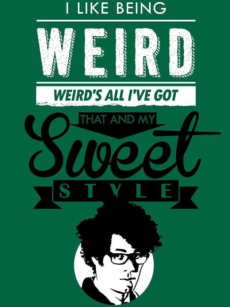 I like Being Weird  | Unisex T-Shirt
