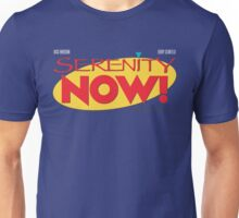 Serenity Now! Unisex T-Shirt