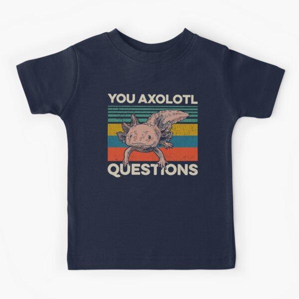 You Axolotl Questions Retro Kids T-Shirt
