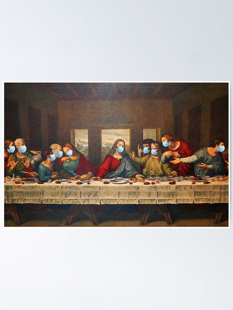 Coronavirus The Last Supper Poster By Liveyourdr3am Redbubble