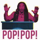 POP! POP! by inspctrspactime