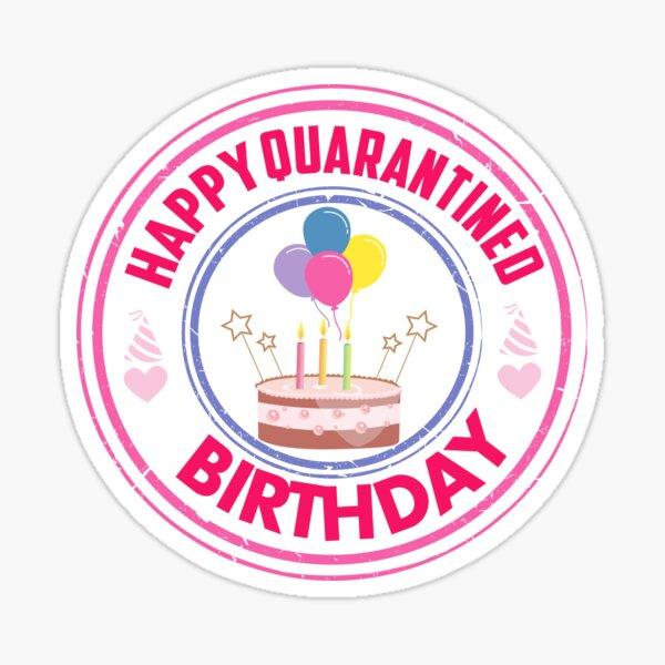 Happy quarantined birthday 2020 quarantined birthday gift. Sticker