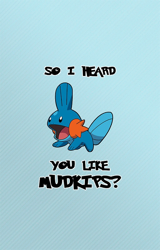 Quot So I Heard You Like Mudkips White Text Quot Samsung Galaxy