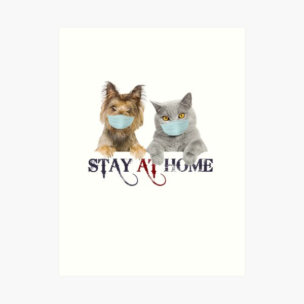 STAY AT HOME Art Print