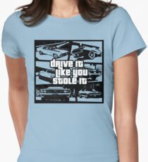 Drive It Like You Stole It Womens Fitted T-Shirt