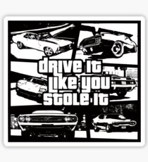Drive It Like You Stole It Sticker