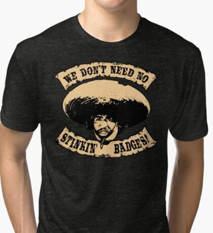 Stinkin' Badges Tri-blend T-Shirt