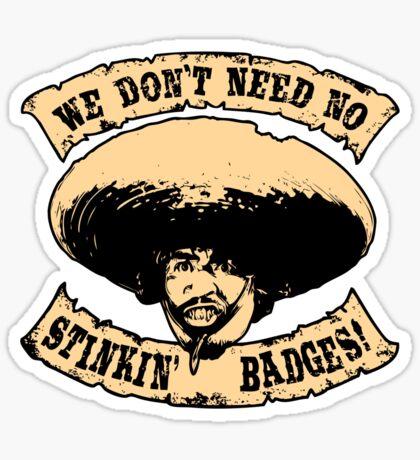 Stinkin' Badges Sticker