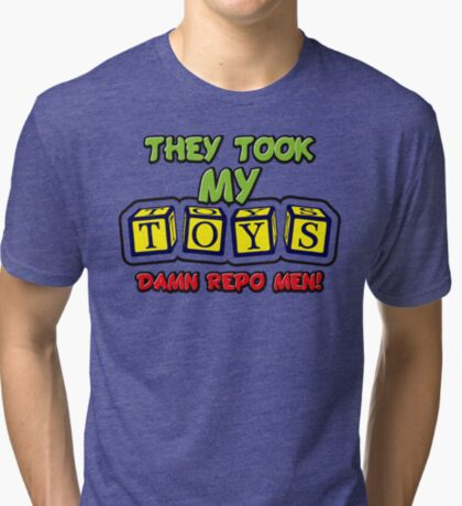 They Took My Toys Tri-blend T-Shirt