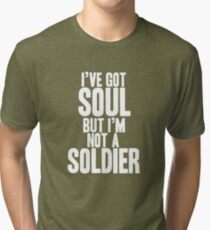 I've got Soul Tri-blend T-Shirt