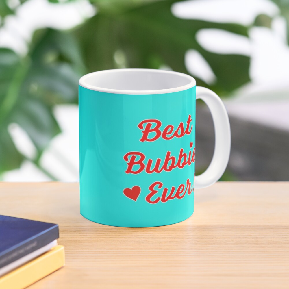 Best Bubbie Ever Funny Valentine Mothers Day Gift. Mug
