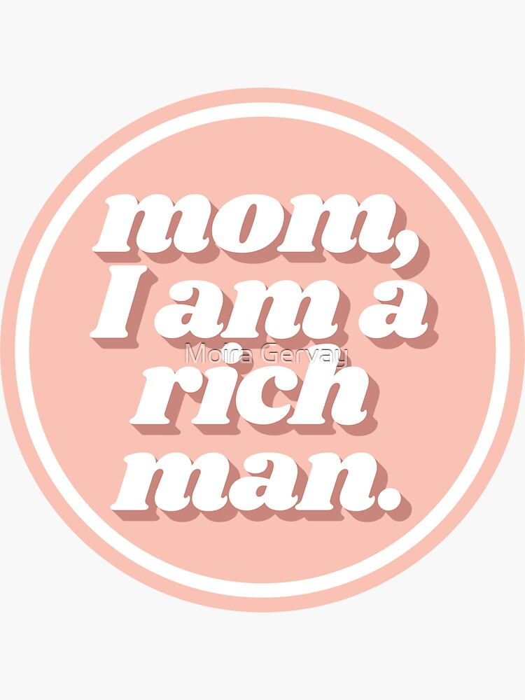 Mom I Am a Rich Man Cher Quote Peach by mgervay